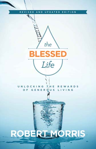 The Blessed Life Robert Morris