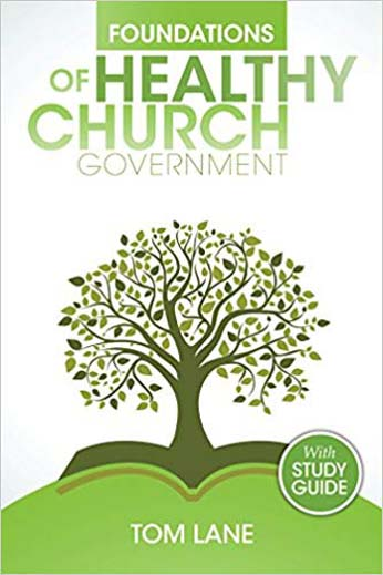 Foundation of Healthy Church Government